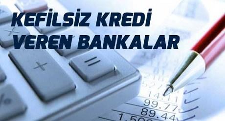 Kefilsiz Şartsız Kredi Veren Bankalar (Detaylı İnceleme)