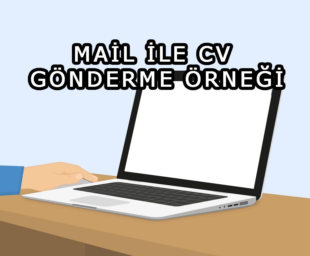 Mail ile CV Gönderme Örneği   CV Yollarken Nasıl Bir Mail Yazmalıyım